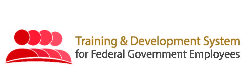Training & Development System for Federal Government Employees & Initiatives