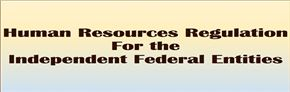 Human Resources Regulation for the Independent Federal Entities
